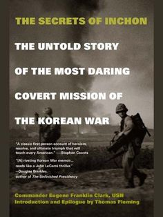 The Secrets of Inchon by Eugene Franklin Clark…
