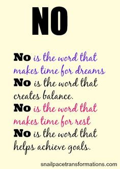 "If you want to pursue your dreams, if you want to reach your goals, the beginning may start with getting use to saying ""no""."