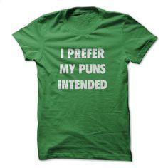 Pun Intended T Shirt, Hoodie, Sweatshirts - hoodie for teens #Tshirt #fashion