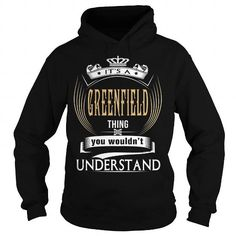 GREENFIELD  Its a GREENFIELD Thing You Wouldnt Understand  T Shirt Hoodie Hoodies YearName Birthday