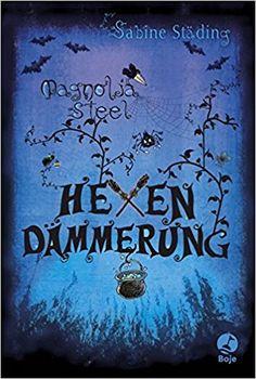 Magnolia Steel: Hexendämmerung (Boje): Amazon.de: Sabine Städing: Bücher