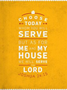 Joshua 24:15 Spoken by one of the greatest men who ever lived!