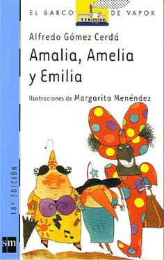 Amalia, Amelia y Emilia. Gómez Cerdá, Alfredo. Ed. sm. 3º y 4º de Primaria. Tema: Medio ambiente. La unión frente a los abusos. Unidad. 87 pág. 20 ejemplares.