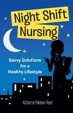 Night Shift Nursing: Savvy Solutions for a Healthy Lifestyle by Kathleen Pakieser-Reed. This book  provides useful tips and practical tools that show nurses how to make the night shift work for them. Link to UML catalogue: http://primo-pmtna01.hosted.exlibrisgroup.com/UMB:UMB_ALMA21550485640001651