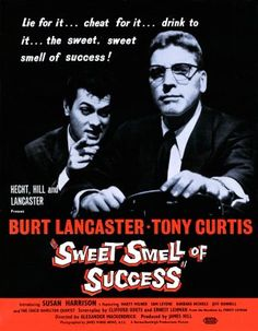 Sweet Smell of Success (1957), starring Burt Lancaster and Tony Curtis