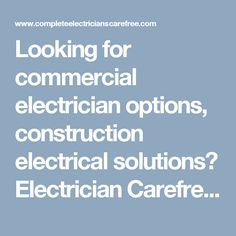 Looking for commercial electrician options, construction electrical solutions? Electrician Carefree AZ will help you out with all electric repair services in local Carefree area. #CarefreekElectrician #ElectricianCarefreek #ElectricianCarefreekAZ #CarefreekElectricians #ElectricianinCarefreek