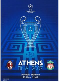 Champions League Finale 2007 in Athen. Soccer Art, Soccer Poster, Football Images, Football Gif, Football Ticket, Football Program, Uefa Champions League, Uefa Super Cup, Fc Liverpool