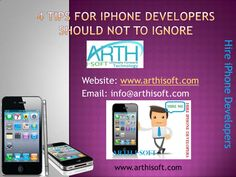 4 tips for iphone developers should not to ignore by Arth I-Soft via Slideshare