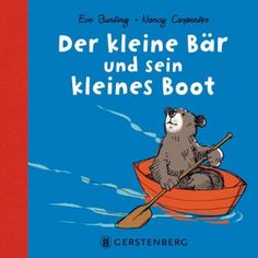 Der kleine Bär und sein kleines Boot: Amazon.de: Eva Bunting, Nancy Carpenter, Edmund Jacoby: Bücher