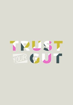 yes to this! (click the image to read a really wonderful post about this idea too) :: Trust Your Gut  |  The Fresh Exchange