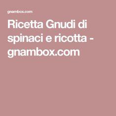 Ricetta Gnudi di spinaci e ricotta - gnambox.com