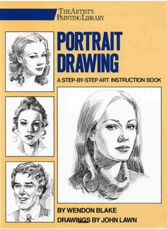 Portrait Drawing: A Step-by-Step Art Instruction Book by Wendon Blake The book is related to genre of drawing format of book is 52 Mb and size of books Drawing Book Pdf, Basic Drawing, Drawing Lessons, Step By Step Drawing, Manga Drawing, Drawing Techniques, Drawing For Kids, Drawing Eyes, Figure Drawing