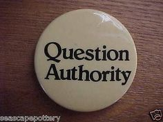 "Vintage Collectible ""Question Authority"" Pin Back Button Donnelly Colt 