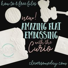 Amazing flat embossing with a Curio