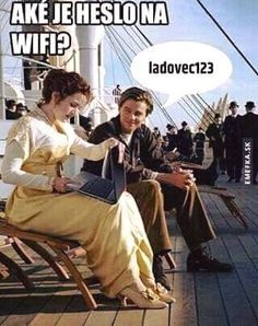 Jaké je heslo na WIFI? Ledovec 123. Good Jokes, Funny Jokes, Bad Mood, I Don T Know, Titanic, Best Memes, Pranks, Haha, Funny Pictures