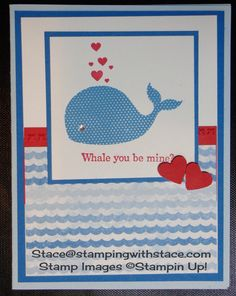 http://stampingwithstace.com whale you be mine/, Oh Whale, Stampin' Up!