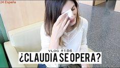 ¿Claudia se opera?   VLOG 186