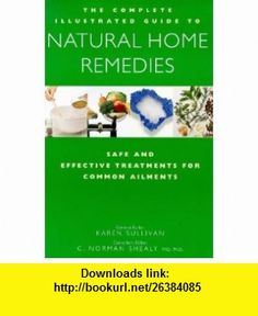 The Complete Family Guide to Natural Home Remedies Safe and Effective Treatments for Common Ailments (Complete Guide) (9781862040205) C. Norman Shealy , ISBN-10: 1862040206  , ISBN-13: 978-1862040205 ,  , tutorials , pdf , ebook , torrent , downloads , rapidshare , filesonic , hotfile , megaupload , fileserve