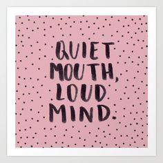 quiet mouth, loud mind Art Print