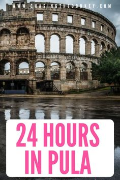 Croatia Travel Blog: Here is how to spend 24 Hours In Pula - the largest city in Istria. One day in Pula is hardly enough, but here is how to make the most of each minute. #Croatia #Pula