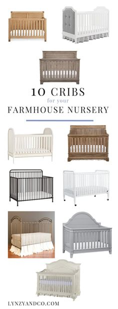 Creating your baby nursery? Here are 10 cribs for your farmhouse nursery at all different price points! Baby Nursery inspiration for any expecting mother created by Lynzy & Co.