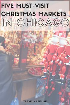 You'll find all the holiday cheer you need in Chicago, where the Christmas markets make for postcard-perfect scenes.
