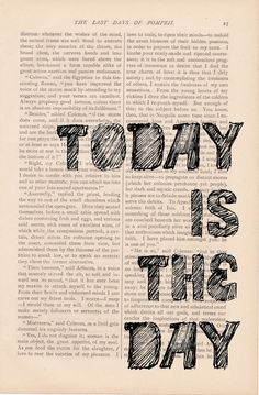 motivational print dictionary art vintage Today is the Day print - vintage art book page print - inspirational quote dictionary art. $9.00, via Etsy.