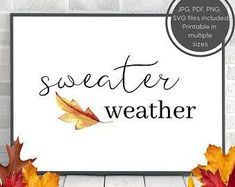 Sweater Weather Printable Wall Art, Seasonal Home Decor, Fall Quotes Print, Fall Wall Decor, Sweater Weather Sign, DIGITAL DOWNLOAD