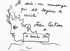 """I'm a lie that always tells the truth"" ~ Jean Cocteau"