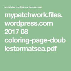 mypatchwork.files.wordpress.com 2017 08 coloring-page-doublestormatsea.pdf