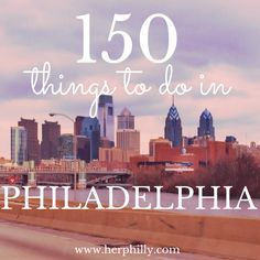 What To Do In Philadelphia | Her Philly