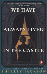 Shirley Jackson, We Have Always Lived in the Castle (1962)