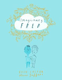 Imaginary Fred by Eoin Colfer- Children's Literature Collection 823 COT(IMA)