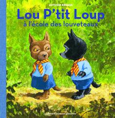 Lou P'tit Loup à l'école des louveteaux. Antoon Krings Giboulées, Gallimard Jeunesse