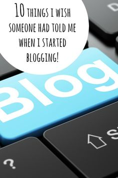 Is setting up a blog one of your New Year's Resolutions? Here's 10 things I wish someone had told me when I started blogging….