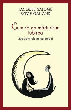 Jacques Salome, Sylvie Galland - Cum sa ne marturisim iubirea. Secretele relatiei de durata - - elefant.ro Good Books, Books To Read, Amazing Books, Parenting, Relationship, Reading, Movie Posters, Random, Film Poster