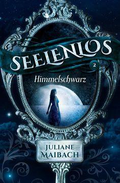 Lesemappe: *Rezension* Seelenlos (02)- Himmelschwarz von Juliane Maibach