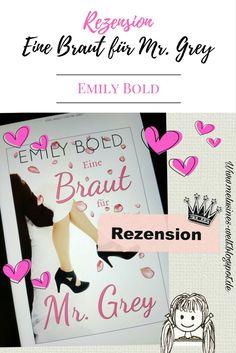 Klick auf das Bild und du kannst meine Rezension zu EINE BRAUT FÜR MR GREY von Emily Bold lesen. Toller HUMOR! #Buchtipp - www.Melusines-Welt.blogspot.de