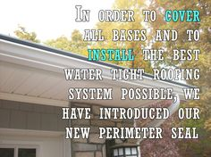 In Order To Cover All Bases And To Install The Best Water Tight Roofing  System Possible