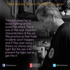 Ninjutsu leert je om vechten te vermijden en de aanval te vermijden. Dit is een van de belangrijkste eigenschappen van de kunst van Ninjutsu.