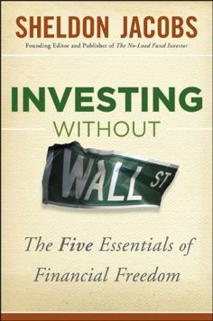 Bestseller Books Online Investing without Wall Street: The Five Essentials of Financial Freedom Sheldon Jacobs $16.3  - http://www.ebooknetworking.net/books_detail-1118204646.html