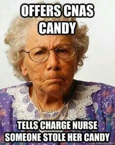 Offers PCT's candy. Tells Charge Nurse someone stole her candy.