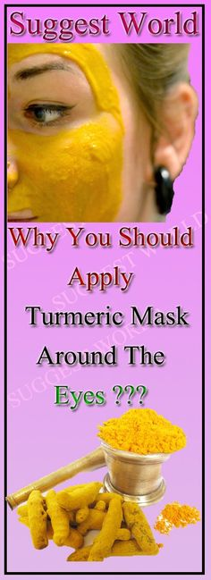 Why You Should Apply a Turmeric Mask Around The Eyes ? #health #beauty #skin #turmeric #remedies