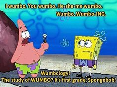 "Or maybe you found Patrick's grammar lessons hilarious. | What's The Funniest ""SpongeBob SquarePants"" Quote?"