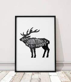 Future Hunting Buddy Nursery Wall Art Hunting Print Black