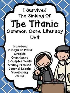 COMPLETE! Common Core Unit using I Survived the Sinking of the Titanic- All plans, handouts, journal prompts, and assessments.