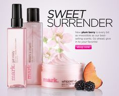 Surrender to your sweet side... Just create an account to become a customer or ask me how to become an official mark girl yourself.