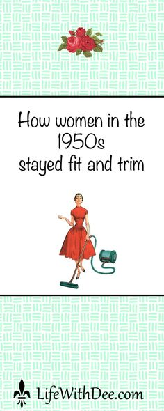 1950s women usually stayed fit and trim - how did they do it?
