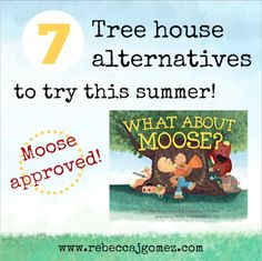 Book-inspired projects: Moose-approved treehouse alternatives (activities for indoors or out).