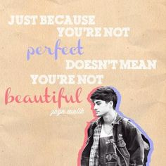 One Direction Life Quotes | Zayn Malik Quote (About beautiful, perfect) | We Heart It
